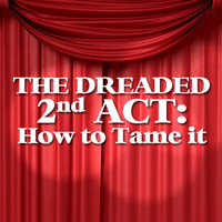 The Dreaded 2nd Act: How to Tame It